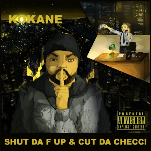 72dpi-Kokane-Album-Cover-Shut-Da-F-Up-Cut-Da-Checc